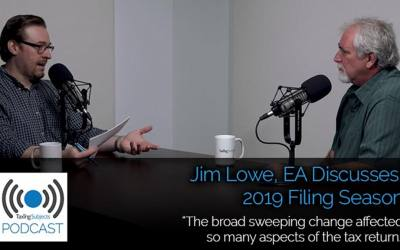Jim Lowe, EA Discusses the 2019 Filing Season – E28